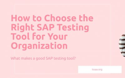 How to Choose the Right SAP Testing Tool for Your Organization